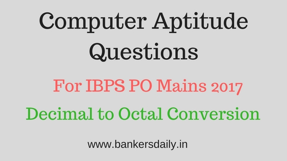 Computer Aptitude Questions - Decimal to Octal Conversion