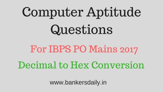 COMPUTER APTITUDE QUESTIONS – DECIMAL TO HEX CONVERSION – SET 3 -